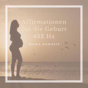 Affirmationen für die Geburt